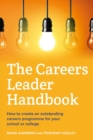 The Careers Leader Handbook : How to create an outstanding careers programme for your school or college - Book