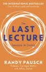 The Last Lecture : Really Achieving Your Childhood Dreams - Lessons in Living - eBook