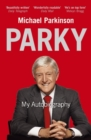 Parky - My Autobiography : A Full and Funny Life - eBook