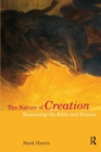 The Nature of Creation : Examining the Bible and Science - Book