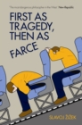 First As Tragedy, Then As Farce - Book