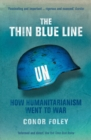 The Thin Blue Line : How Humanitarianism Went to War - Book