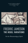 The Hegel Variations : On the Phenomenology of Spirit - Book