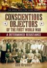 Conscientious Objectors of the First World War : A Determined Resistance - Book