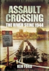 Assault Crossing : The River Seine 1944 - eBook
