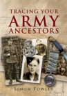 Tracing Your Army Ancestors - 2nd Edition : A Guide for Family Historians - eBook
