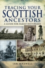 Tracing Your Scottish Ancestors : A Guide for Family Historians - eBook