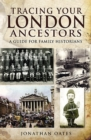 Tracing Your London Ancestors : A Guide for Family Historians - eBook
