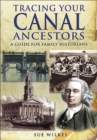 Tracing Your Canal Ancestors : A Guide for Family Historians - eBook