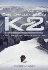 The Challenge of K2 : A History of the Savage Mountain - eBook