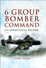 6 Group Bomber Command : An Operational Record - eBook