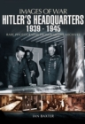Hitler's Headquarters : 1939-1945 - eBook