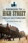 Remembering the High Street : A Nostalgic Look at Famous Names - eBook