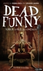 Dead Funny : Horror Stories by Comedians - eBook