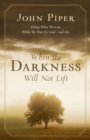 When the Darkness Will Not Lift : Doing What We Can While Waiting for God - and Joy - Book