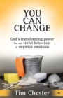 You Can Change : God's Transforming Power for Our Sinful Behaviour and Negative Emotions - Book