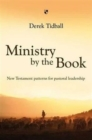 Ministry by the Book : New Testament Patterns for Pastoral Leadership - Book