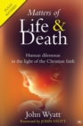 Matters of Life and Death : Human Dilemmas in the Light of the Christian Faith - Book