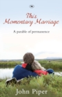This Momentary Marriage : A Parable of Permanence - Book