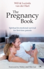 The Pregnancy Book : Spiritual and Emotional Survival for New Parents - Book
