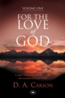 For the Love of God : A Daily Companion for Discovering the Riches of God's Word v. 1 - Book