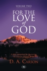 For the Love of God : A Daily Companion for Discovering the Riches of God's Word v. 2 - Book