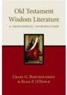 Old Testament Wisdom Literature : A Theological Introduction - Book