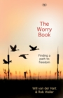 The Worry Book : Finding a Path to Freedom - Book