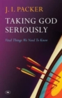 Taking God Seriously : Vital Things We Need to Know - Book