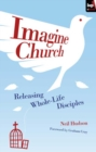 Imagine Church : Releasing Dynamic Everyday Disciples - eBook