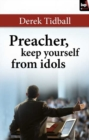 Preacher, Keep Yourself From Idols - eBook