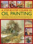Step By Step Course In Oil Painting - Book