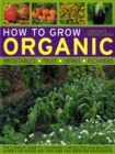 How to Grow Organic Vegetables, Fruit, Herbs and Flowers - Book