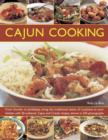 Cajun Cooking : From Gumbo to Jambalaya, Bring the Traditional Tastes of Louisiana to Your Kitchen with 50 Authentic Cajun and Creole Recipes - Book