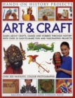 Art and Craft : Discover the Things People Made and the Games They Played Around the World, with 25 Great Step-by-step Projects - Book