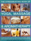 Stressbusting Book of Yoga, Massage & Aromatherapy - Book