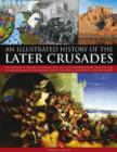 Illustrated History of the Later Crusades - Book