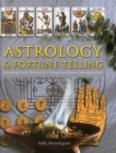 Astrology and Fortune Telling : Including Tarot, Palmistry, I Ching and Dream Interpretation - Book