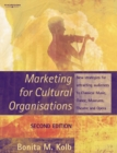 Marketing for Cultural Organisations : New strategies for attracting audiences to classical music , dance, museums, theatre and opera. - Book