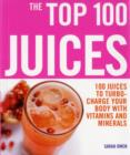 Top 100 Juices: 100 Juices To Turbo Charge Your Body With Vitamins a - Book