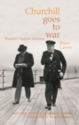 Churchill Goes to War : Winston's Wartime Journeys - eBook