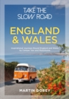 Take the Slow Road: England and Wales : Inspirational Journeys Round England and Wales by Camper Van and Motorhome - eBook