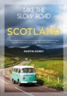 Take the Slow Road: Scotland : Inspirational Journeys Round the Highlands, Lowlands and Islands of Scotland by Camper Van and Motorhome - eBook