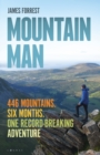 Mountain Man : 446 Mountains. Six months. One record-breaking adventure - Book