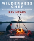 Wilderness Chef : The Ultimate Guide to Cooking Outdoors - eBook