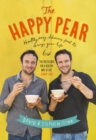 The Happy Pear : Healthy, Easy, Delicious Food to Change Your Life - Book