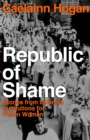 Republic of Shame : Stories from Ireland's Institutions for 'Fallen Women' - Book