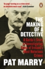 The Making of a Detective : A Garda's Story of Investigating Some of Ireland's Most Notorious Crimes - eBook