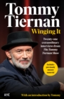 Winging It : Twenty-one extraordinary interviews from The Tommy Tiernan Show - Book