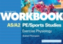 AS/A2 PE/Sports Studies Exercise Physiology : Workbook - Book